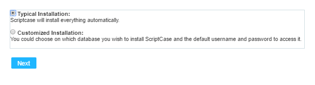 On this option, ScriptCase will be installed with the default settings.